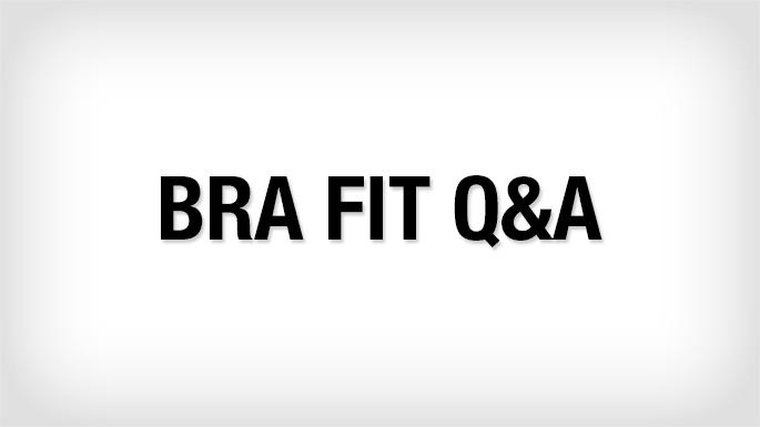 Bra Fit Q&A