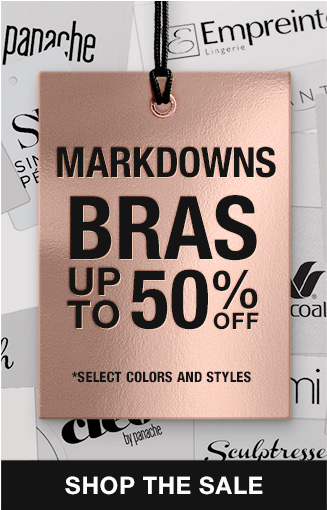 Bra Markdowns up to 50% OFF