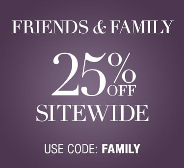 Shop Friends & Family 25% Off