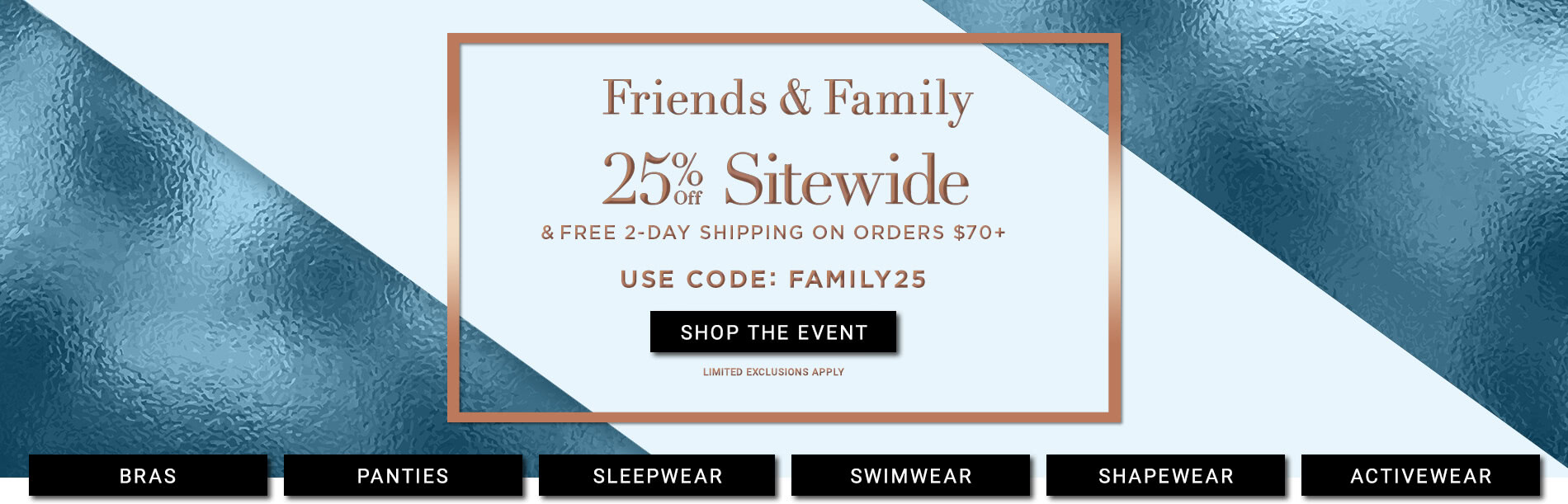 Shop Friends & Family 25% Off Sale